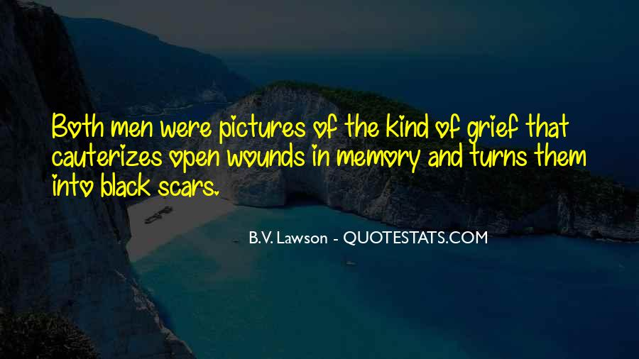 Quotes About Open Wounds #519088