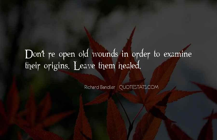 Quotes About Open Wounds #704269