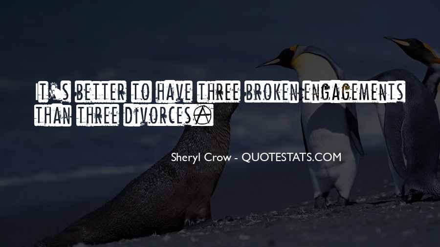 Quotes About Broken Engagements #1592532
