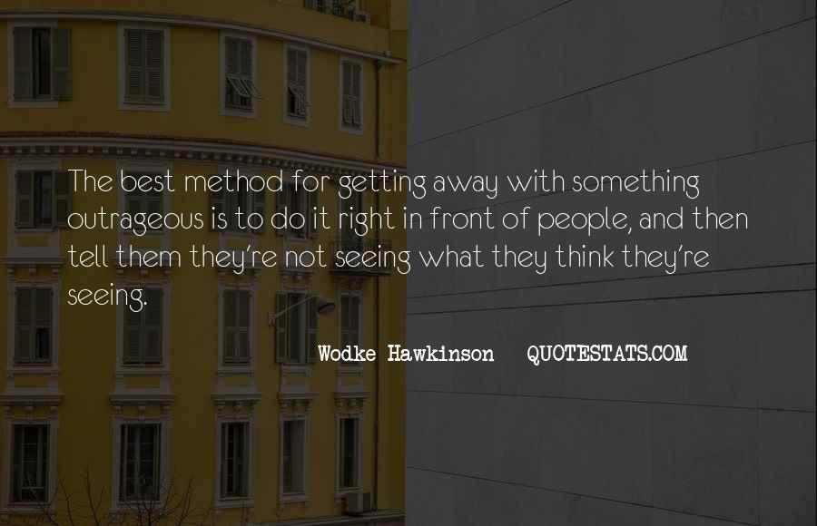 Quotes About Seeing What Is Right In Front Of You #394752