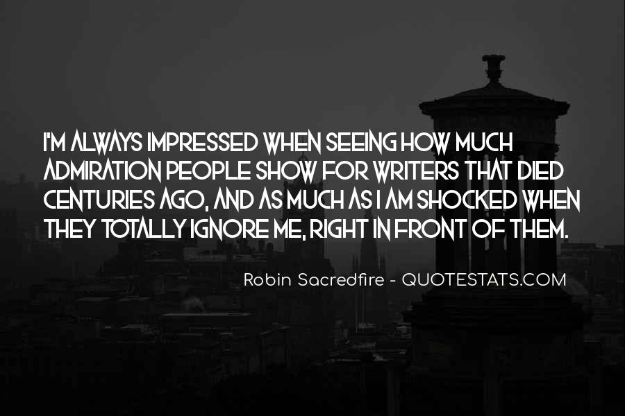 Quotes About Seeing What Is Right In Front Of You #785348