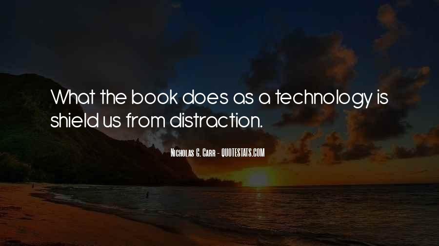 Quotes About Technology Distraction #1282948