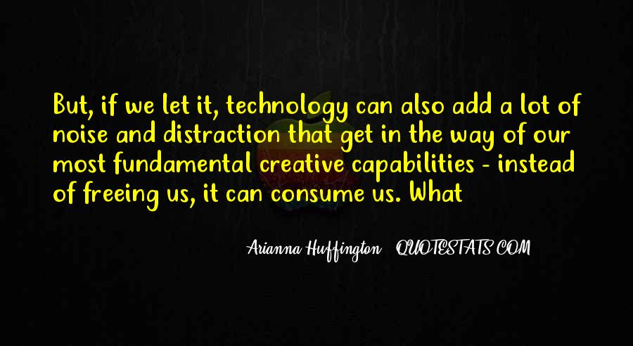 Quotes About Technology Distraction #1532243