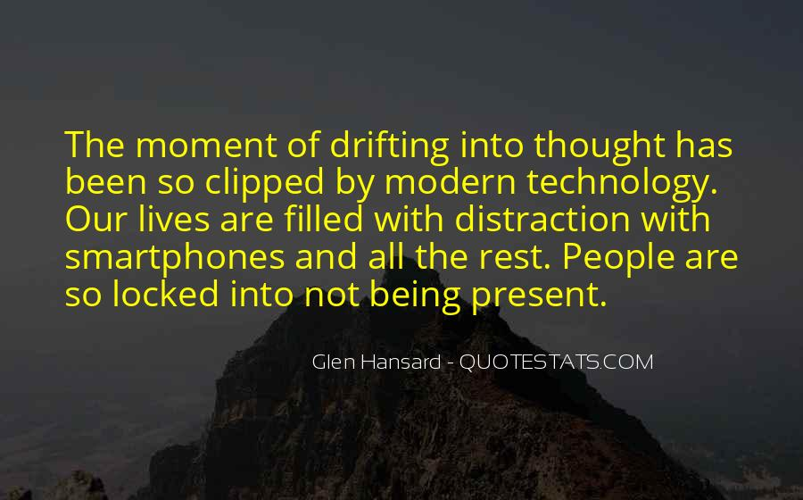 Quotes About Technology Distraction #1559937