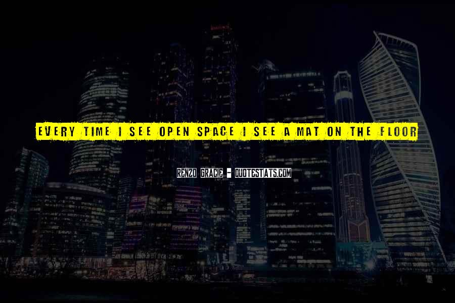 Quotes About Open Space #1029995