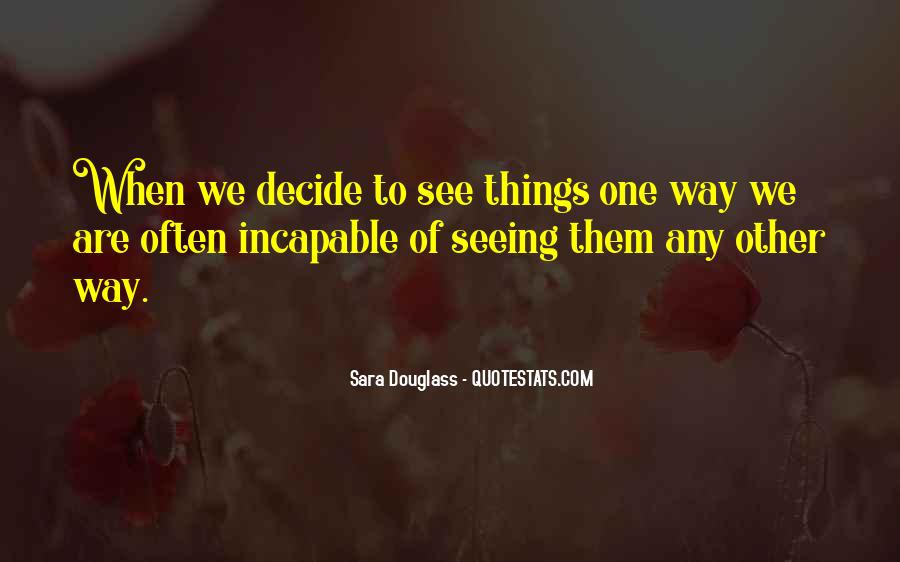 Quotes About Seeing What You Want To See #12448