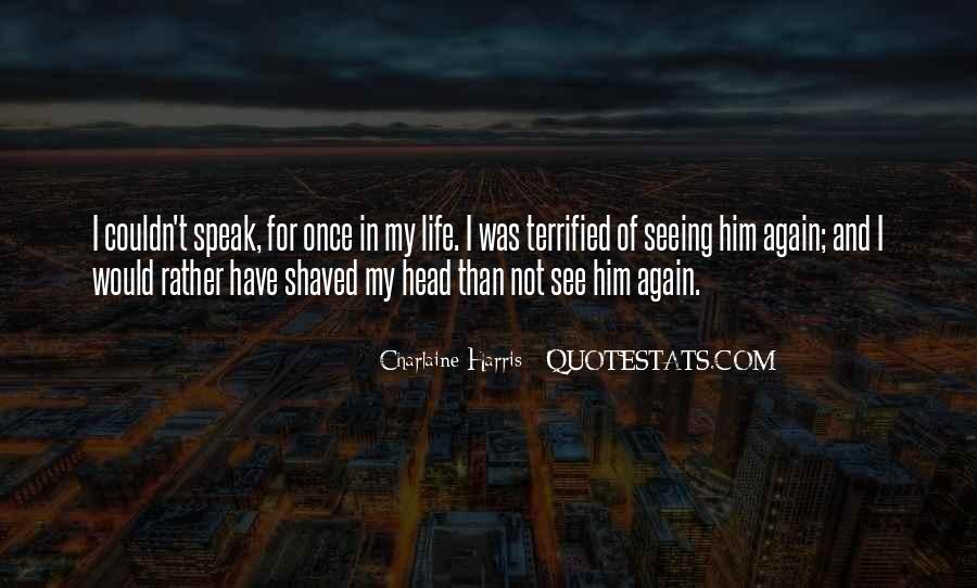 Quotes About Seeing What You Want To See #49939