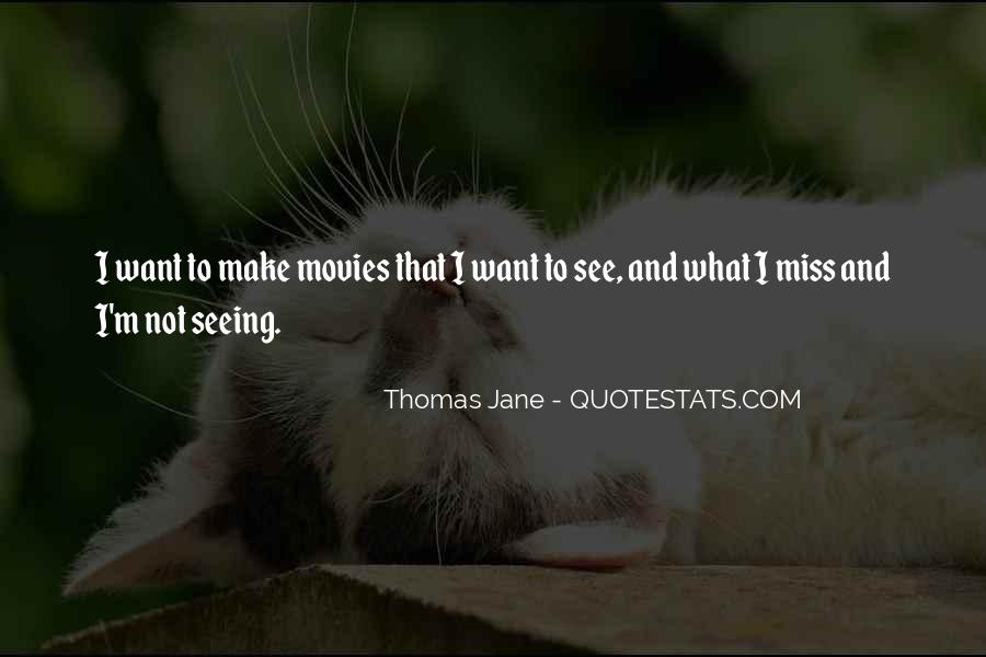 Quotes About Seeing What You Want To See #56901
