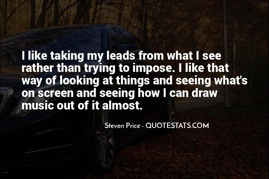 Quotes About Seeing What You Want To See #67455