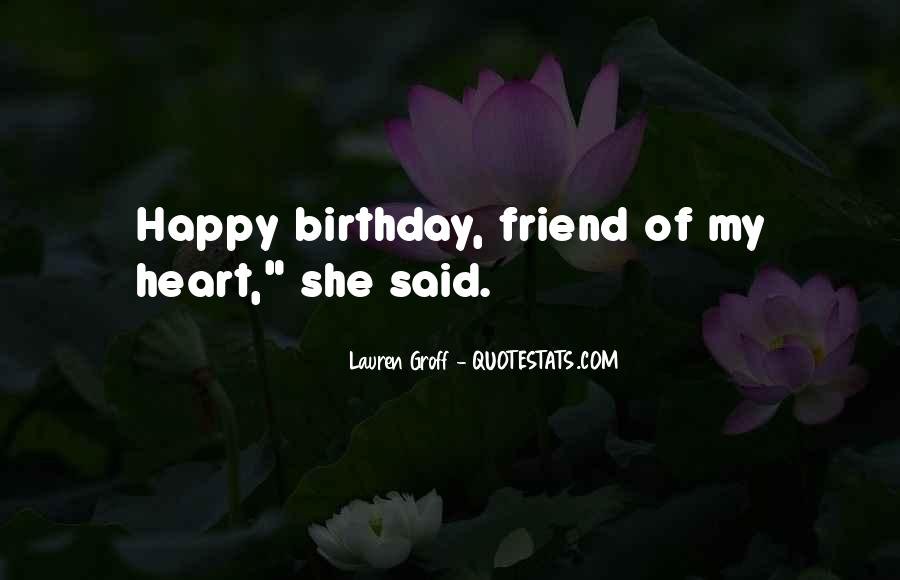 Quotes For A Friend's Birthday #1148763