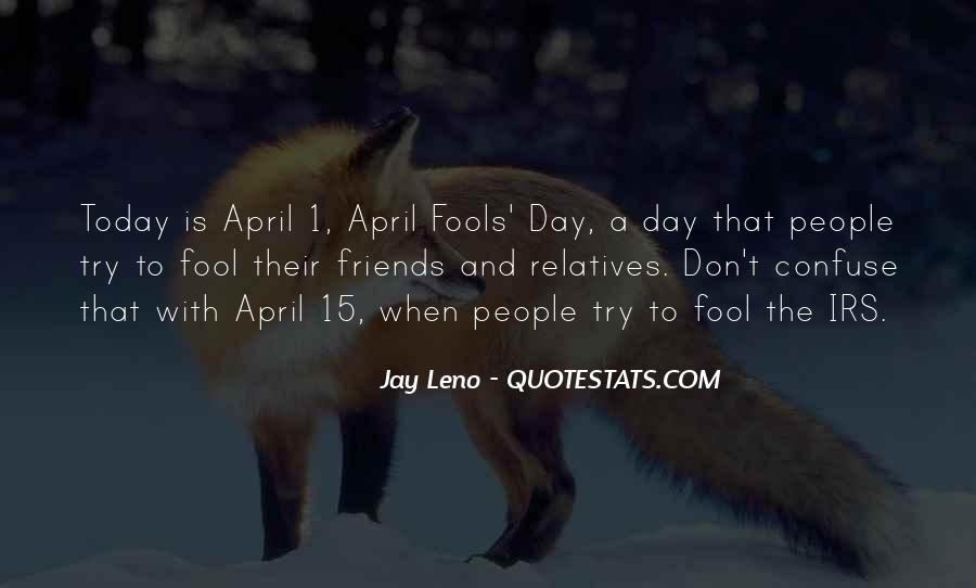 Quotes For All Fools Day #1117179