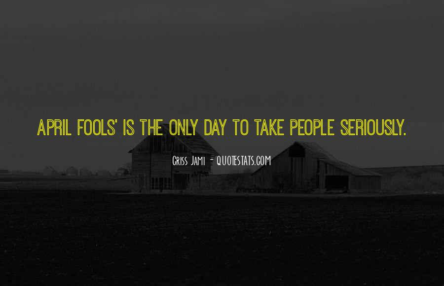 Quotes For All Fools Day #487330