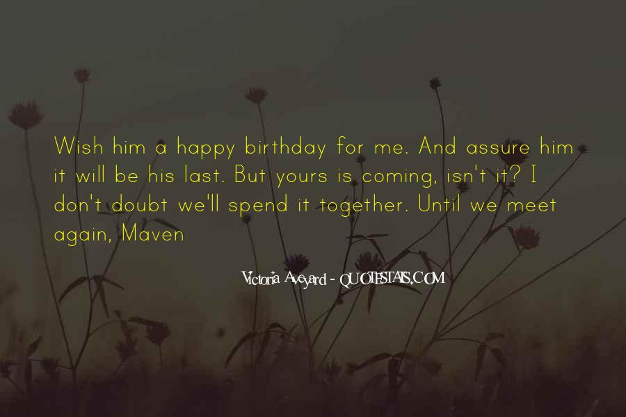 Quotes For Birthday Coming Soon #1355318