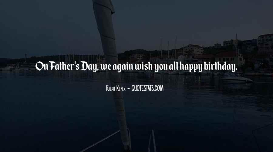 Quotes For Father On His Birthday #532203