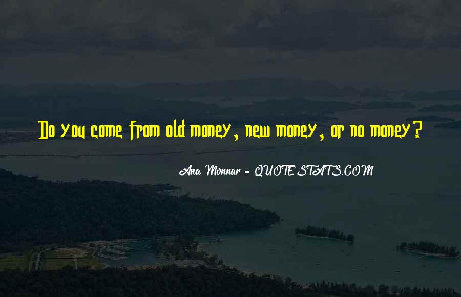Quotes About Old Money Vs New Money #736777