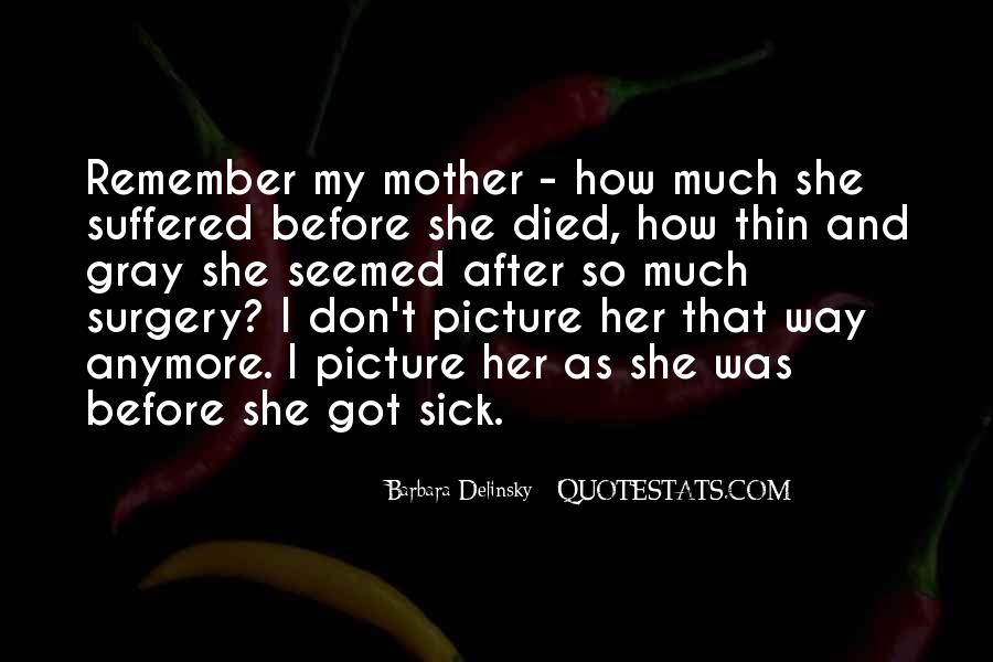 Quotes For Someone Whose Mother Died #354931