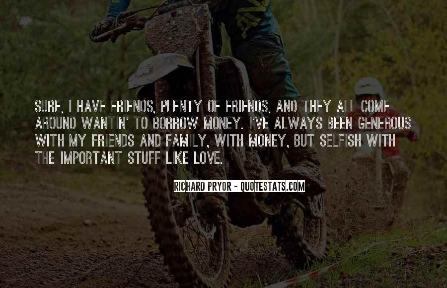 Top 27 Quotes For The Selfish Friends: Famous Quotes ...