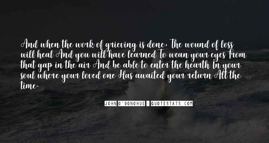 Quotes For Those Grieving The Loss Of A Loved One #1376749