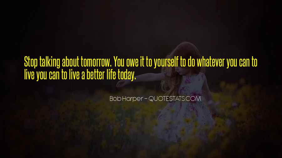 Quotes For Today About Life #1112051