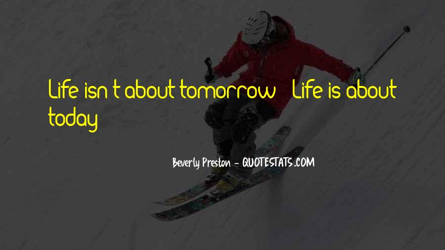 Quotes For Today About Life #1124661