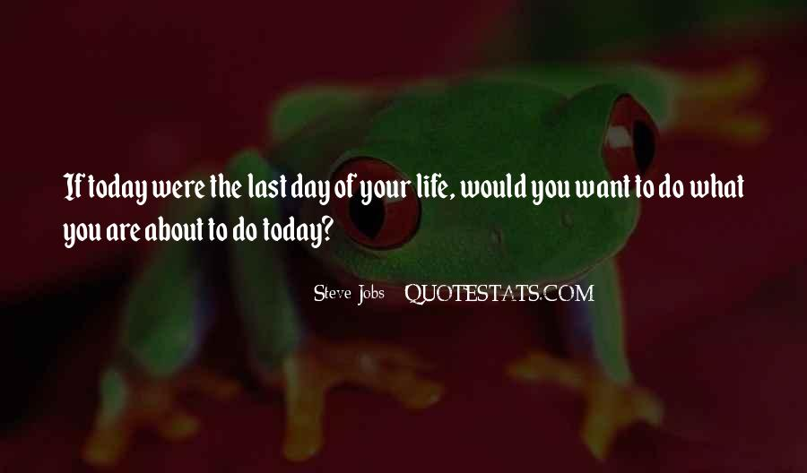 Quotes For Today About Life #1280946