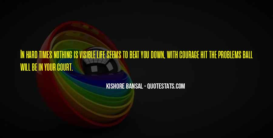 Quotes For When Life Seems Hard #705344
