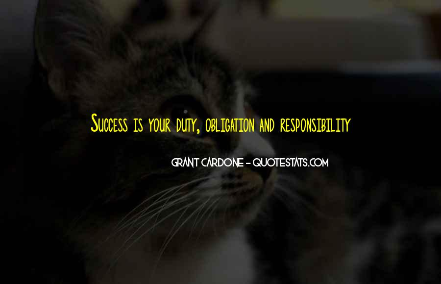 Quotes About Obligation And Responsibility #740746