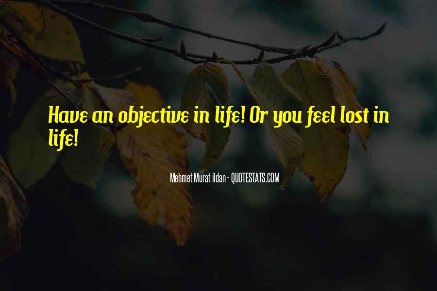 Quotes About Objective In Life #310932