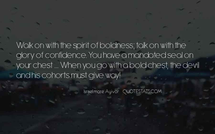 Quotes On Boldness And Courage #103800