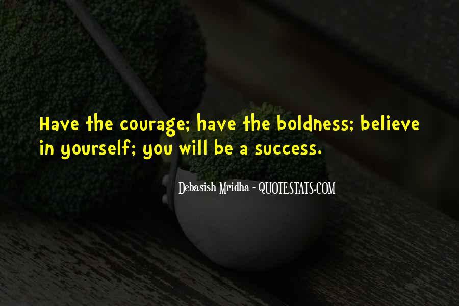 Quotes On Boldness And Courage #364537