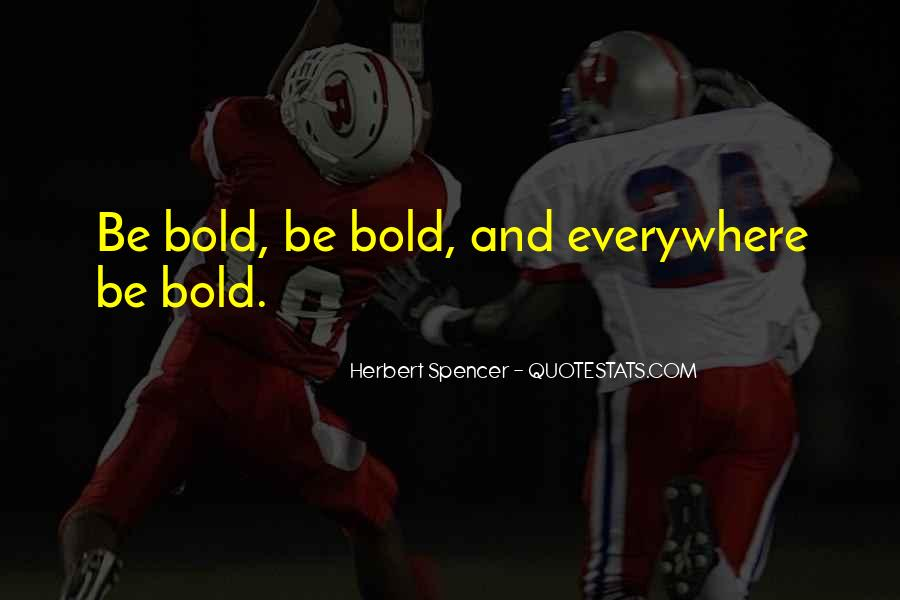 Quotes On Boldness And Courage #413153
