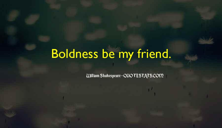 Quotes On Boldness And Courage #622683