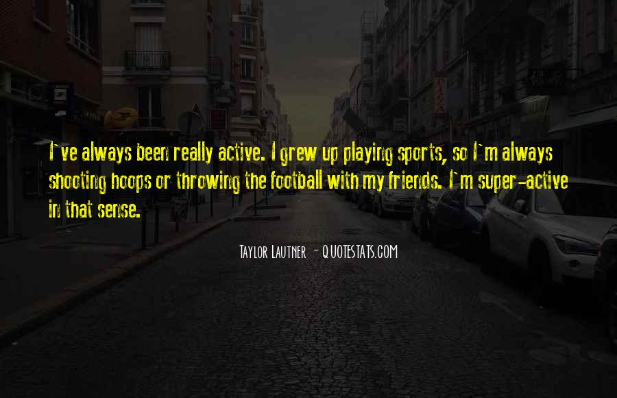 Quotes About Throwing A Football #1289406