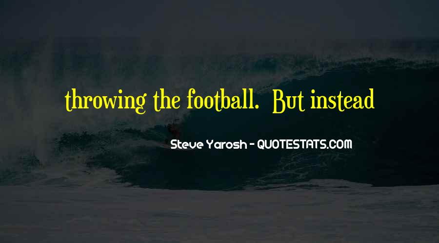 Quotes About Throwing A Football #1854420
