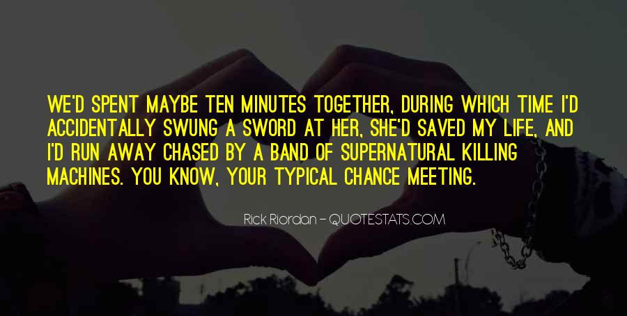 Quotes On Chance Of Meeting Someone #1136155