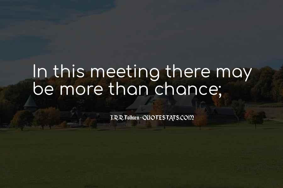 Quotes On Chance Of Meeting Someone #907708