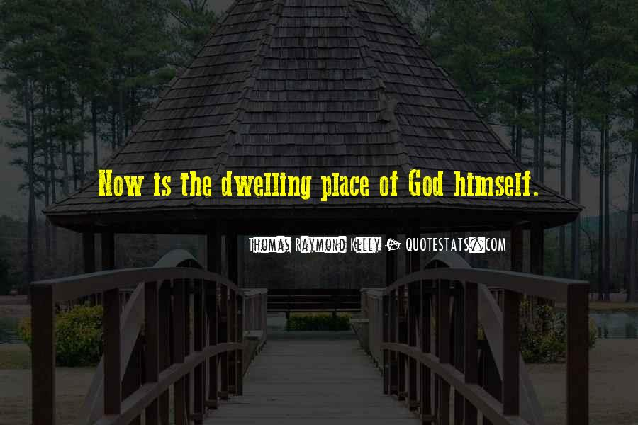 Quotes On Dwelling With God #1333018