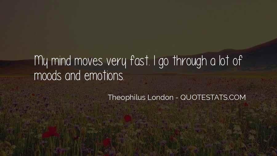 Quotes On Emotions And Moods #1186072