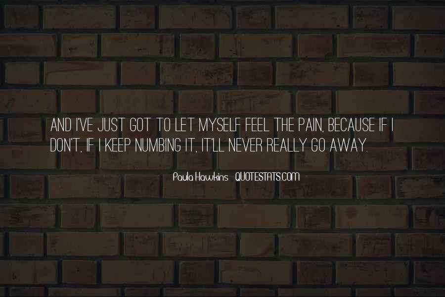 Quotes About Numbing Pain #1110024