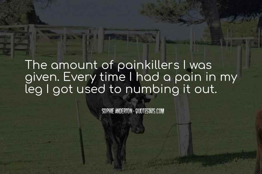Quotes About Numbing Pain #1189124