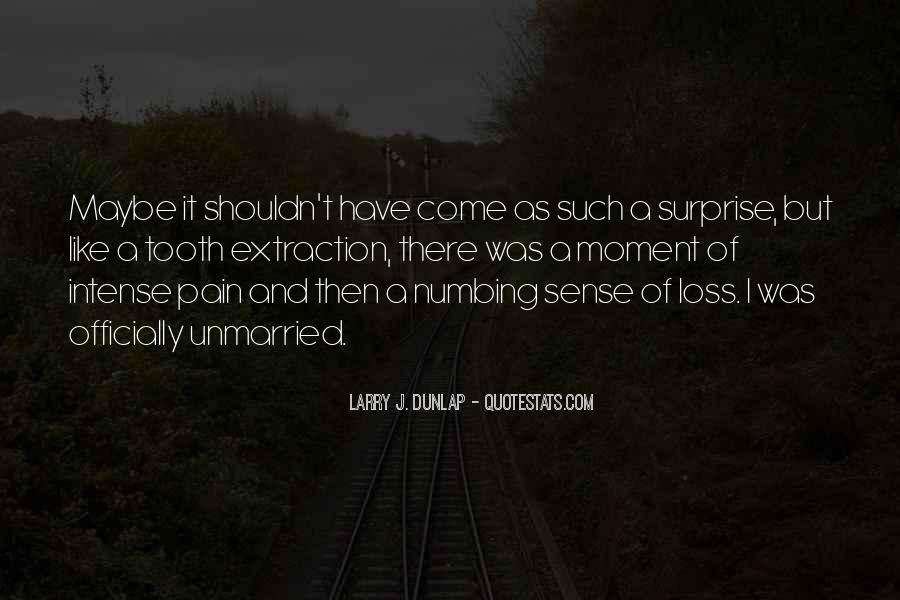Quotes About Numbing Pain #1476698