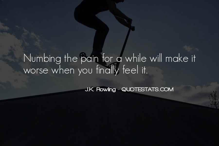 Quotes About Numbing Pain #1483374