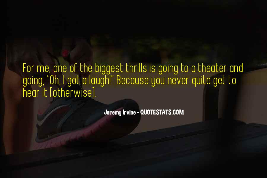 Quotes About Thrills #1007661