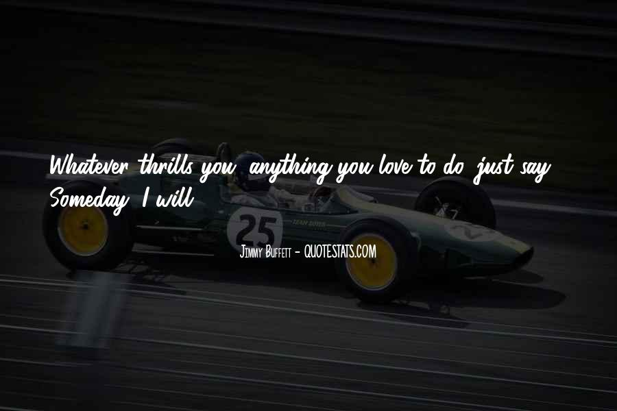 Quotes About Thrills #584990