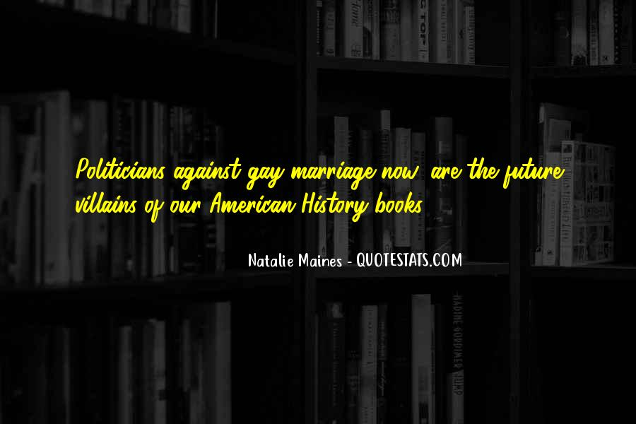 Quotes On Gay Marriage Con #111844