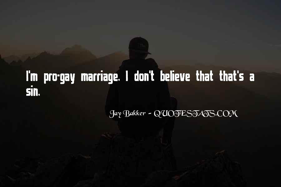 Quotes On Gay Marriage Con #157893