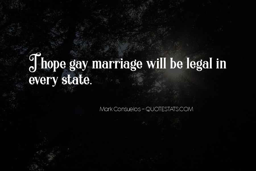 Quotes On Gay Marriage Con #22017