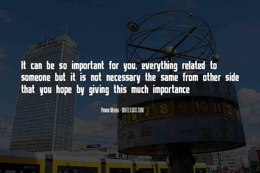 Quotes On Giving Someone Importance #1105311