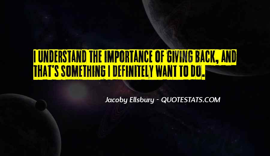 Quotes On Giving Someone Importance #793016