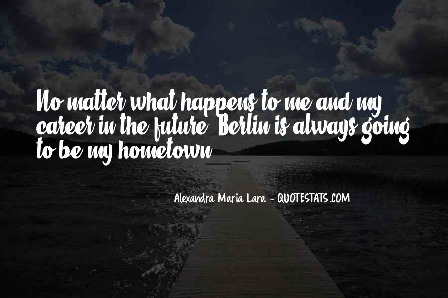 Quotes On Going Hometown #1412221